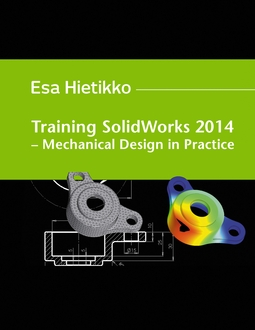 Hietikko, Esa - Training SolidWorks 2014: Mechanical Design in Practice, ebook