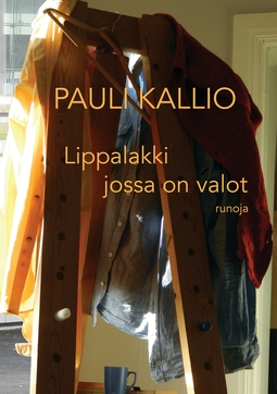 Kallio, Pauli - Lippalakki jossa on valot: runoja, e-kirja