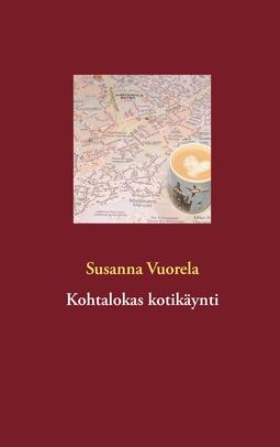Vuorela, Susanna - Kohtalokas kotikäynti, e-kirja
