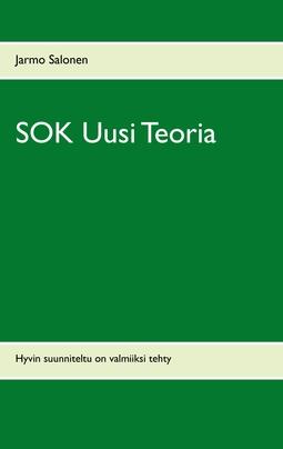 Salonen, Jarmo - SOK Uusi Teoria: Hyvin suunniteltu on valmiiksi tehty, e-kirja