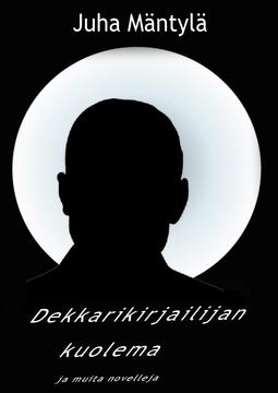 Mäntylä, Juha - Dekkarikirjailijan kuolema, e-kirja