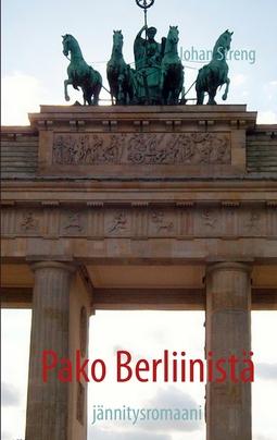 Streng, Johan - Pako Berliinistä: jännitysromaani, e-kirja