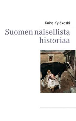 Kyläkoski, Kaisa - Suomen naisellista historiaa, e-kirja