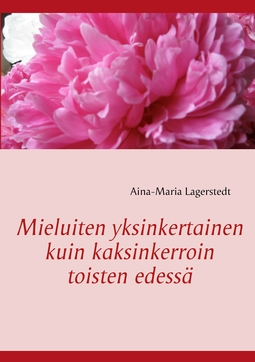 Lagerstedt, Aina-Maria - Mieluiten yksinkertainen kuin kaksinkerroin toisten edessä, e-kirja