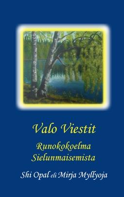 Myllyoja, Mirja - Valo Viestit: Runokokoelma Sielunmaisemista, e-kirja