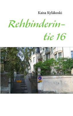 Kyläkoski, Kaisa - Rehbinderintie 16, e-kirja