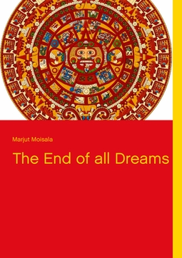 Moisala, Marjut - The End of all Dreams, ebook