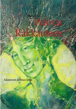 Moisala, Marjut - Pelosta Rakkauteen: Adamonin kolmas kirja, e-kirja