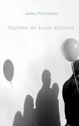 Piitulainen, Jukka - Kunnes en kuule kohinaa, e-kirja