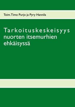 Hannila, Pyry - Tarkoituskeskeisyys nuorten itsemurhien ehkäisyssä, e-kirja