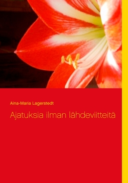 Lagerstedt, Aina-Maria - Ajatuksia ilman lähdeviitteitä, e-kirja