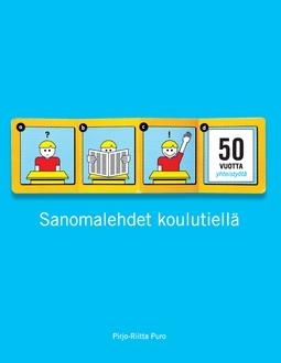 Puro, Pirjo-Riitta - Sanomalehdet koulutiellä: 50 vuotta sanomalehtien ja koulujen yhteistyötä, e-bok
