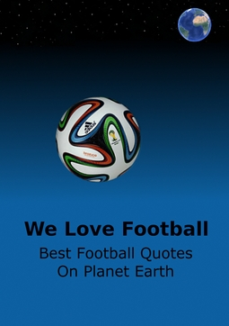 Adams, Adrian - We Love Football: Best Football Quotes On Earth, ebook