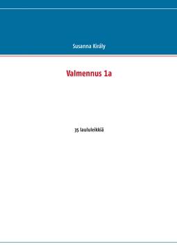 Király, Susanna - Valmennus 1a: 35 laululeikkiä, e-kirja