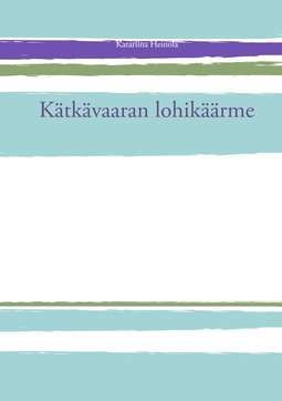 Heinola, Katariina - Kätkävaaran lohikäärme, e-kirja