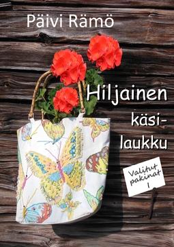 Rämö, Päivi - Hiljainen käsilaukku: Valitut pakinat 1, e-kirja