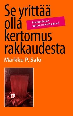 Salo, Markku P. - Se yrittää olla kertomus rakkaudesta, e-kirja