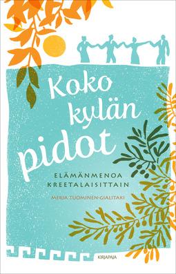 Tuominen-Gialitaki, Merja - Koko kylän pidot: Elämänmenoa kreetalaisittain, e-kirja