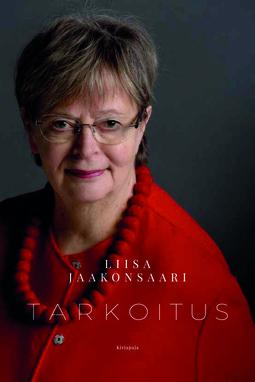 Jaakonsaari, Liisa - Tarkoitus: Elämää ja politiikkaa. 40 vuotta., e-kirja