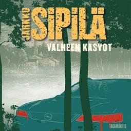 Sipilä, Jarkko - Valheen kasvot, audiobook
