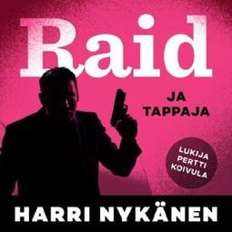 Nykänen, Harri - Raid ja tappajat, audiobook