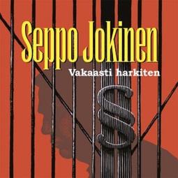 Jokinen, Seppo - Vakaasti harkiten, audiobook