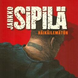 Sipilä, Jarkko - Häikäilemätön, audiobook