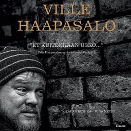 """Haapasalo, Ville - """"Et kuitenkaan usko..."""": Ville Haapasalon varhaisvuodet Venäjällä, audiobook"""