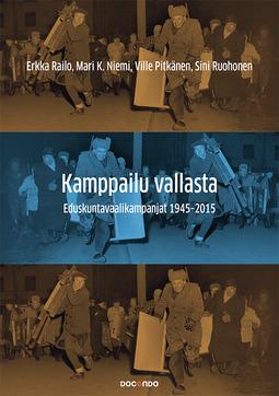 Niemi, Mari K. - Kamppailu vallasta: Eduskuntavaalikampanjat 1945-2015, e-bok