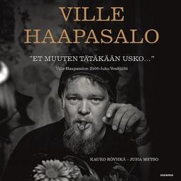 Röyhkä, Kauko - Et muuten tätäkään usko - Ville Haapasalon 2000-luku Venäjällä, äänikirja