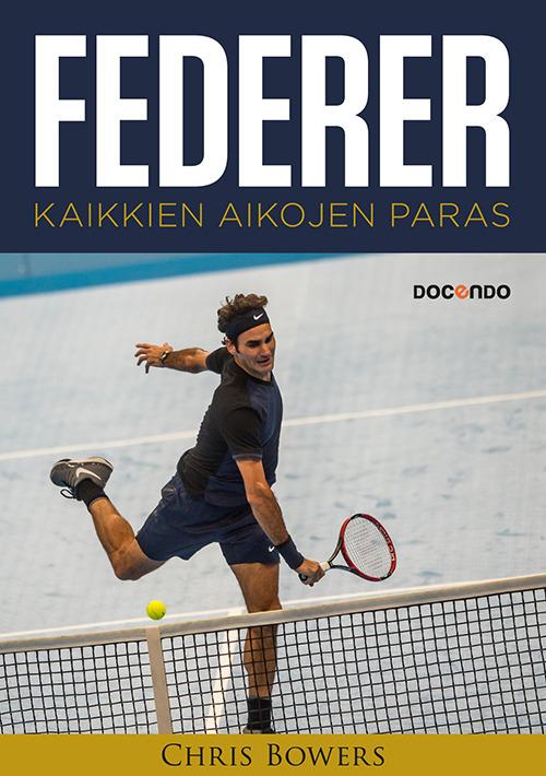 Bowers, Chris - Federer: Kaikkien aikojen paras, e-kirja