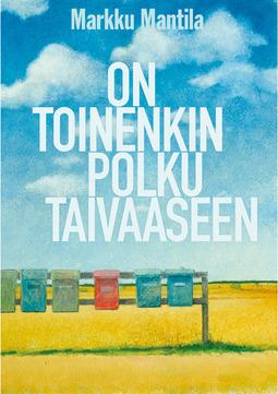 Mantila, Markku - On toinenkin polku taivaaseen, e-bok