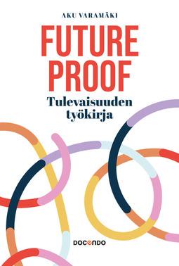 Varamäki, Aku - Future Proof: Tulevaisuuden työkirja, e-kirja