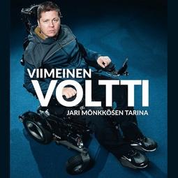 Saukkonen, Mika - Viimeinen voltti: Jari Mönkkösen tarina, äänikirja