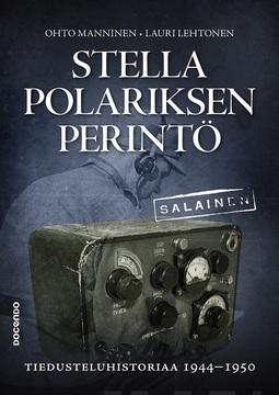 Lehtonen, Lauri - Stella Polariksen perintö: Tiedusteluhistoriaa 1944-1950, e-kirja