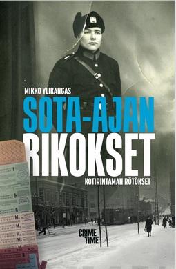 Ylikangas, Mikko - Sota-ajan rikokset - kotirintaman rötökset, e-kirja