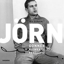 Ekholm, Kai - Jörn Donner, kuinka te kehtaatte, äänikirja