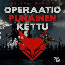 Immonen, Helena - Operaatio Punainen kettu, audiobook