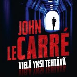 Carré, John Le - Vielä yksi tehtävä, audiobook