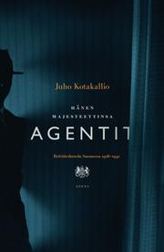 Hänen majesteettinsa agentit: brittitiedustelu Suomessa 1918-1941