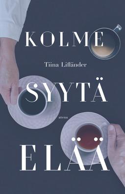 Lifländer, Tiina - Kolme syytä elää, e-kirja