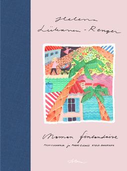 Liikanen-Regner, Helena - Maman finlandaise: Poskisuukkoja ja perhe-elämää Etelä-Ranskassa, e-kirja