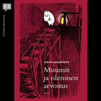 Laajarinne, Jukka - Muumit ja olemisen arvoitus, äänikirja