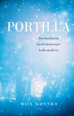 Kontro, Miia - Portilla: Suomalaisia kuolemanrajakokemuksia, e-kirja