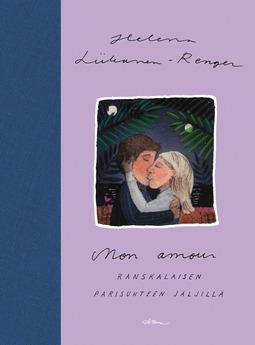 Liikanen-Renger, Helena - Mon amour -Ranskalaisen parisuhteen jäljillä, äänikirja