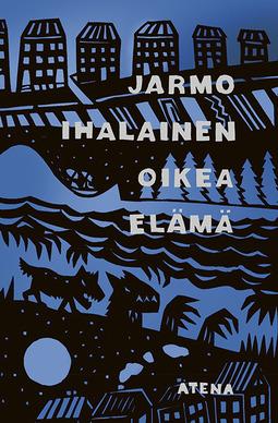 Ihalainen, Jarmo - Oikea elämä, e-kirja