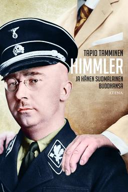 Tamminen, Tapio - Himmler ja hänen suomalainen buddhansa, ebook