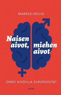 Heilig, Markus - Naisen aivot, miehen aivot: Onko aivoilla sukupuoli?, e-kirja