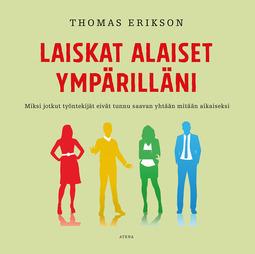 Erikson, Thomas - Laiskat alaiset ympärilläni: Miksi jotkut työntekijät eivät tunnu saavan yhtään mitään aikaiseksi, äänikirja