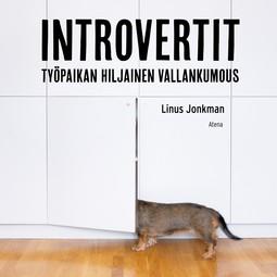 Jonkman, Linus - Introvertit: Työpaikan hiljainen vallankumous, äänikirja